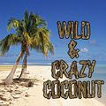 Wild & Crazy Coconut